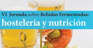 """VI Jornada sobre bebidas fermentadas: Hostelería y nutrición: """"VI Jornada sobre bebidas fermentadas: Hostelería y nutrición""""."""